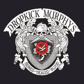 Album Review: Dropkick Murphys 'Signed and Sealed in Blood'