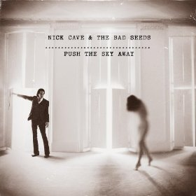 Album Review: Nick Cave & The Bad Seeds 'Push the Sky Away'